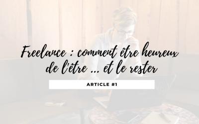 Freelance : être heureux de l'être … et le rester !