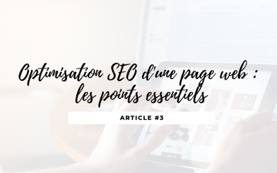 Optimisation SEO d'une page web : les points essentiels à vérifier